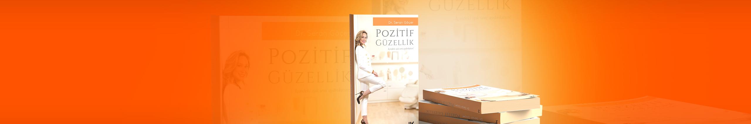 Dr. Seran Göçer'in ilk kitabı 'Pozitif Güzellik' çıktı